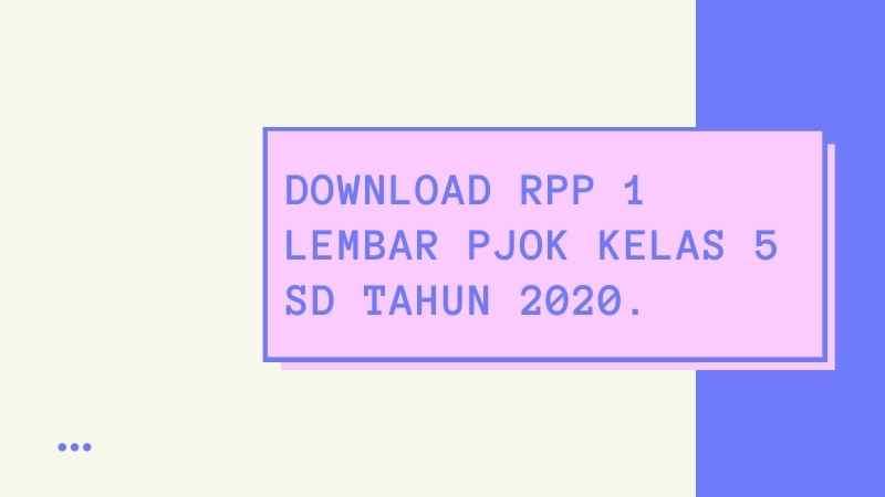 Download RPP PJOK 1 Lembar Kelas 5 SD/MI Semester 1 dan 2 Kurikulum 2013 Tahun 2020