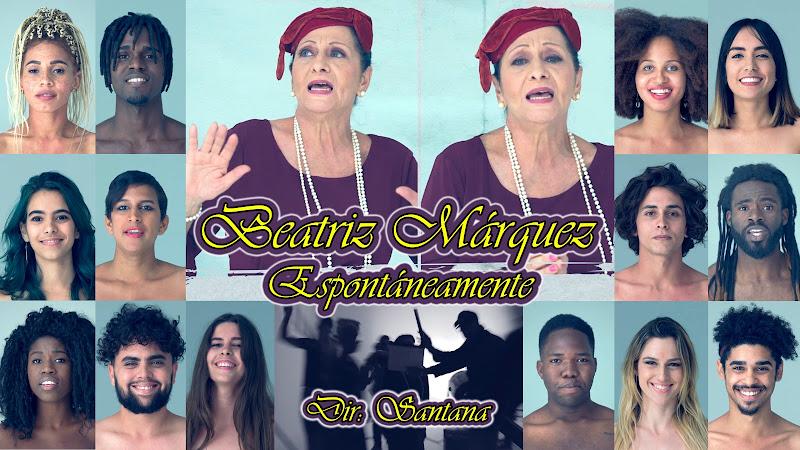Beatriz Márquez - ¨Espontáneamente¨ - Videoclip - Director: Arturo Santana. Portal Del Vídeo Clip Cubano