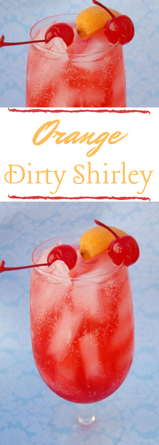 Orange Dirty Shirley #drink #cocktail #margaritas #recipe #yummy