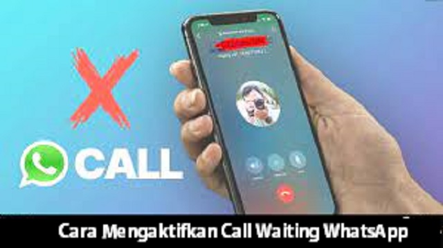 Cara Mengaktifkan Call Waiting WhatsApp