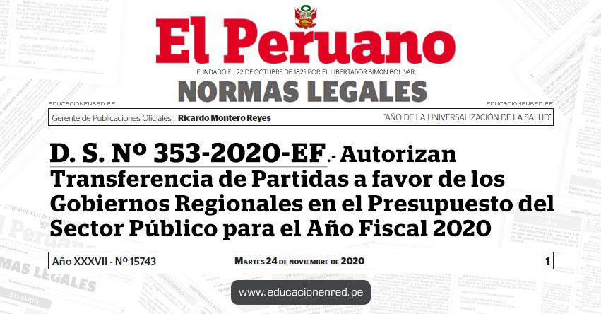 D. S. Nº 353-2020-EF.- Autorizan Transferencia de Partidas a favor de los Gobiernos Regionales en el Presupuesto del Sector Público para el Año Fiscal 2020