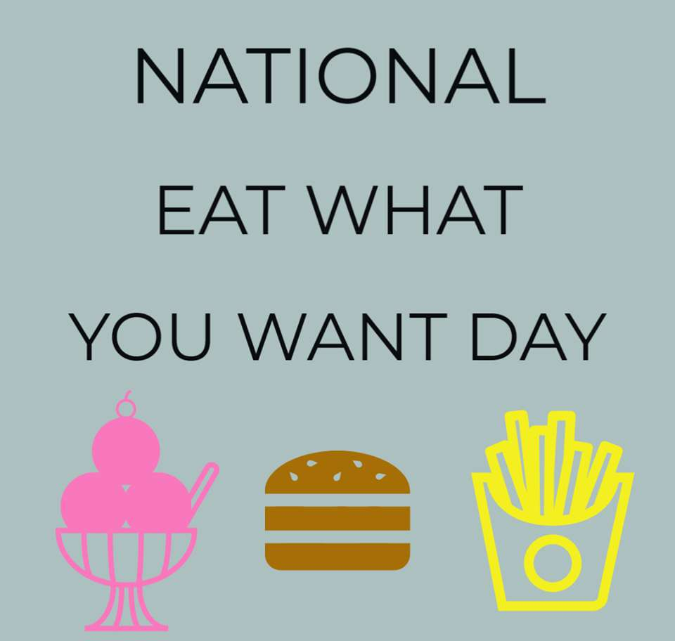 National Eat What You Want Day Wishes Awesome Images, Pictures, Photos, Wallpapers