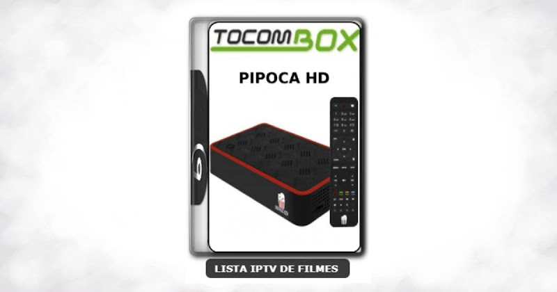 Tocombox Pipoca HD Nova Atualização Correção SKS KEYS 61w ON V1.38