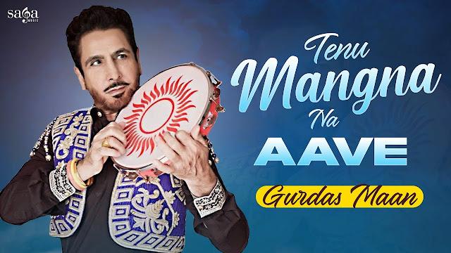 Tenu Mangna Na Aave Te Fakir Ki Kare Song Lyrics - Gurdas Maan | New Punjabi Song 2020 | Saga Music Lyrics Planet
