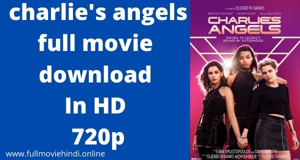 Charlie's Angels Full Movie Download In hindi HD 720p Link 2020