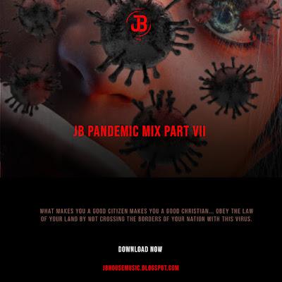 JB - PANDEMIC MIX  PART VII