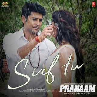 Sirf-Tu-Full-Song-Lyrics-Pranaam-Armaan-Malik