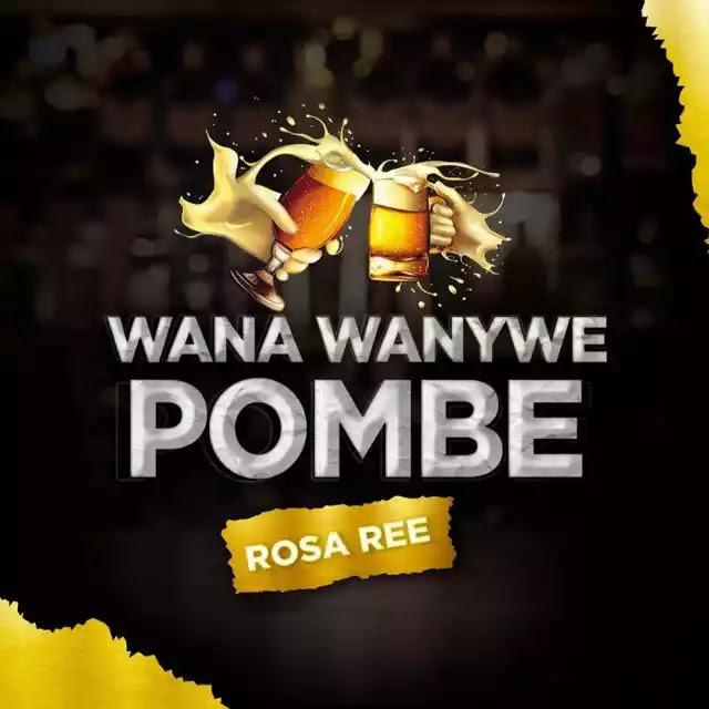Rosa ree - Wana wanywe pombe