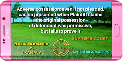 Adverse possession; even if not pleaded, can be presumed when Plaintiff claims the original possession of defendant was permissive, but fails to prove it