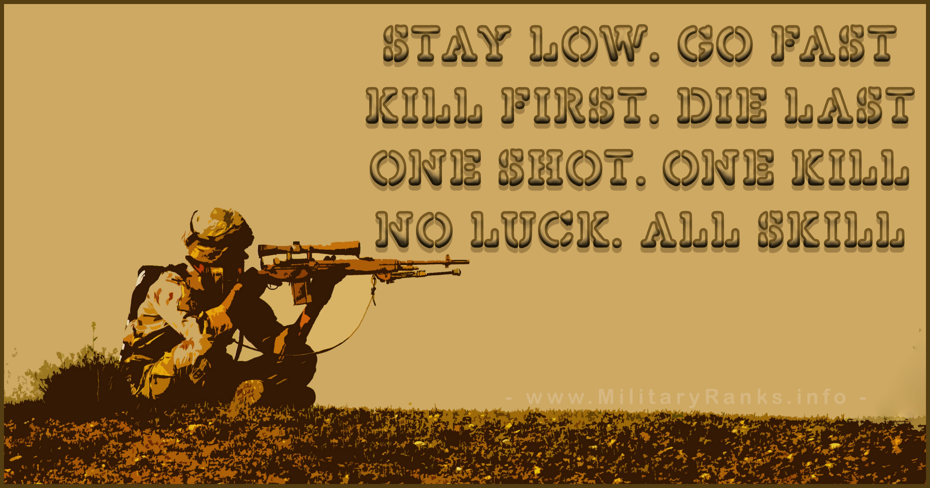 Stay low Go fast Kill first Die last Military Quotes