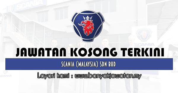 Jawatan Kosong 2020 di Scania (M) Sdn Bhd