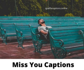 Miss You Captions