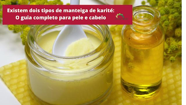 Existem dois tipos principais de manteiga de karité, o tipo refinado e o tipo não refinado