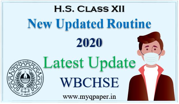 COVID-19 Update | Latest Higher Secondary Revised Routine 2020 | New Time-Table | H.S. Examination | Class XII Routine | New Schedule 2020 | Updated Routine | West Bengal Board | WBCHSE