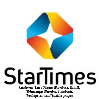 Startimes Customer Care Phone Number, Whatsapp Number, Email Address, Facebook, Twitter and Instagram Pages
