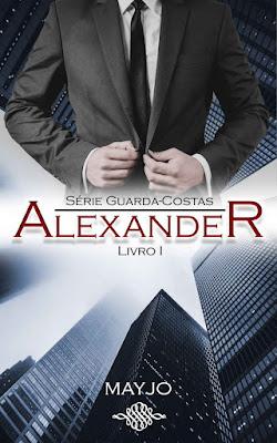 Alexander ( Série Guarda-Costas - Livro I) - MayJo