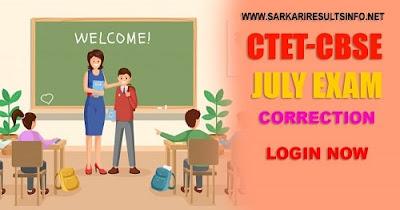 Sarkai-results-CTET-CBSE July Exam Correction  Online 2020