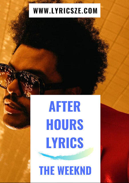After Hours Lyrics The Weeknd