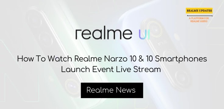 [News]: How To Watch Realme Narzo Series Launch Event Live Stream on 11th May, 12.30 PM - Realme Updates
