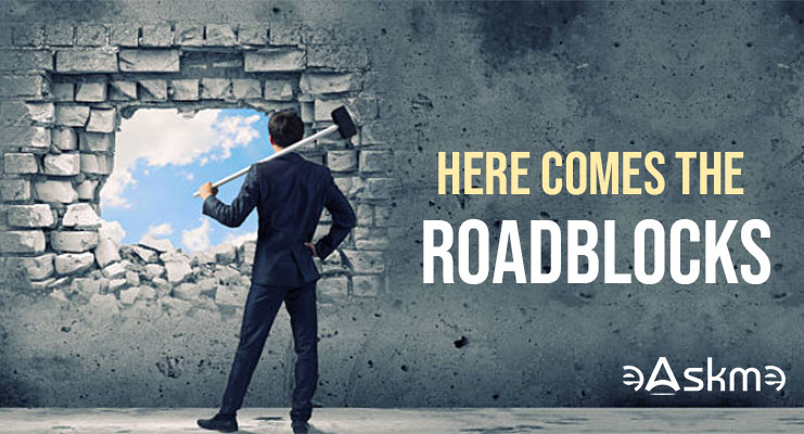 Here are the Most Common Roadblocks: eAskme
