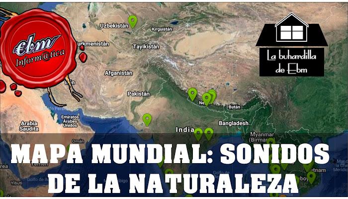 MAPA MUNDIAL DE SONIDOS DE LA NATURALEZA