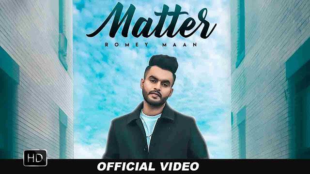 Matter song Lyrics - Romey Maan