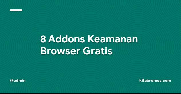 8 Addons Keamanan Browser Gratis