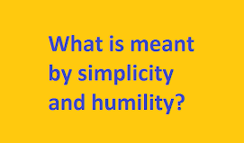 simplicity and humility