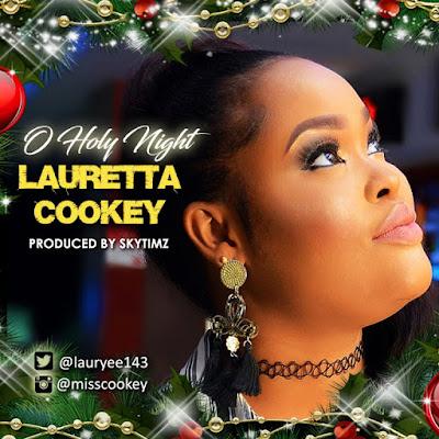 Music: O Holy Night – Lauretta Cookey