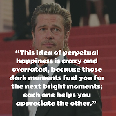 Top Brad Pitt Inspirational Quotes about happiness