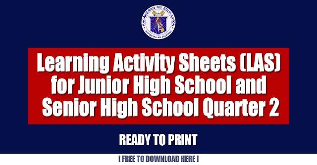 Learning Activity Sheets (LAS) for Junior High School and Senior High School Quarter 2