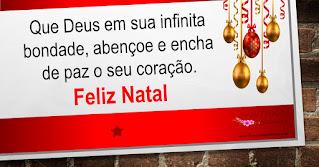 Que Deus em sua infinita bondade, abençoe e encha de paz o seu coração.  Feliz Natal