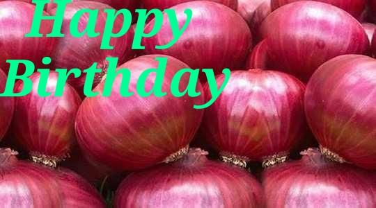 Wish You  Onion Happy Birthday