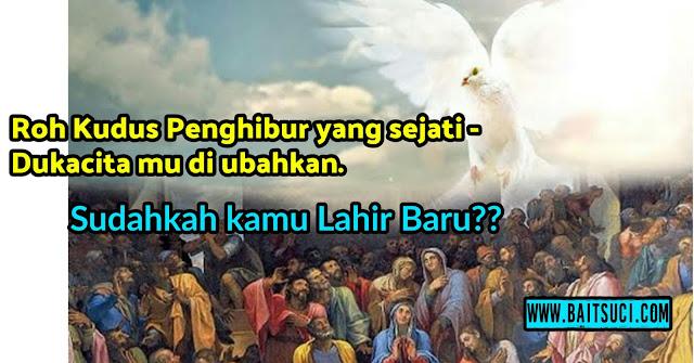 Roh Kudus Penghibur yang sejati - Dukacita mu di ubahkan