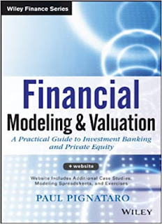 Financial Modeling and Valuation: A Practical Guide to Investment Banking