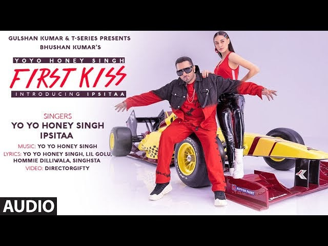 New Hindi Hit Song Music Audio - 'First Kiss' सुंग By Yo Yo Honey Singh Ft. Ipsitaa