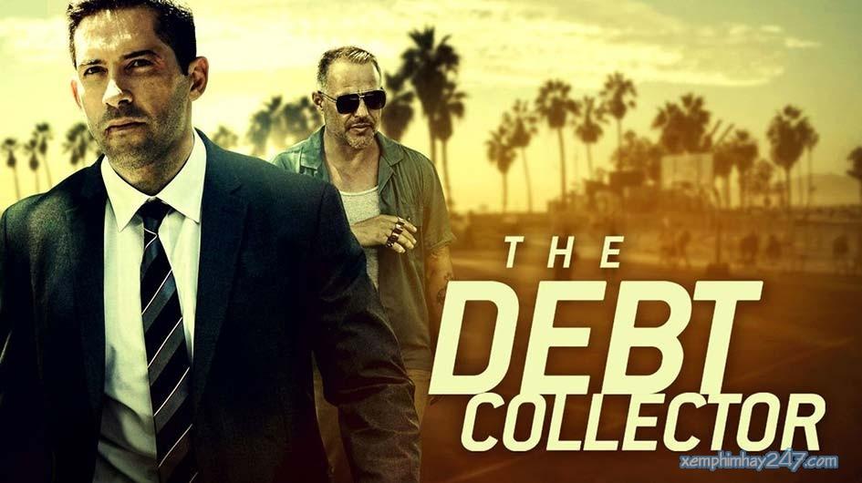http://xemphimhay247.com - Xem phim hay 247 - Kẻ Thu Nợ (2018) - The Debt Collector (2018)