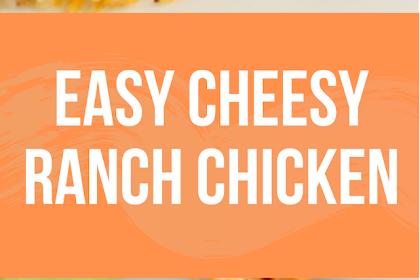 EASY CHEESY RANCH CHICKEN