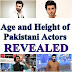 Real Age, Date of Birth and Height of Pakistani Actors