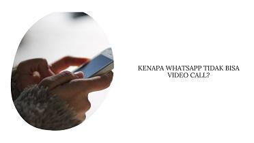 Kenapa Whatsapp Tidak Bisa Video Call Selalu Menghubungkan