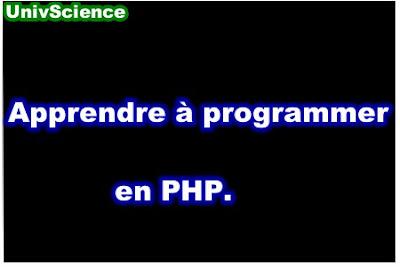 Apprendre à programmer en PHP.