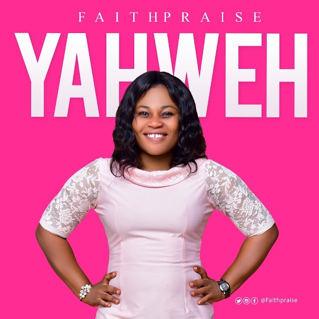 New Music: Yaweh by FaithPraise