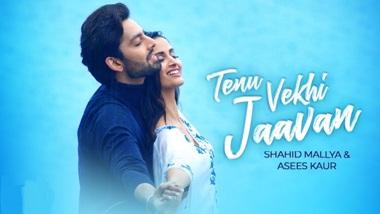 Tenu Vekhi Javaan Lyrics - Shahid Mallya & Asees Kaur