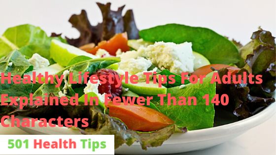 Healthy Lifestyle Tips For Adults Explained In Fewer Than 140 Characters