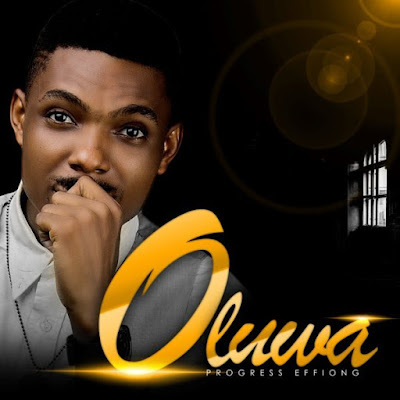 Progress Effiong – Oluwa