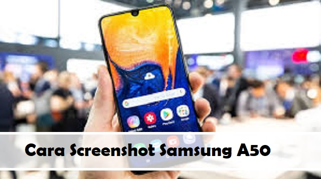 Cara Screenshot Samsung A50