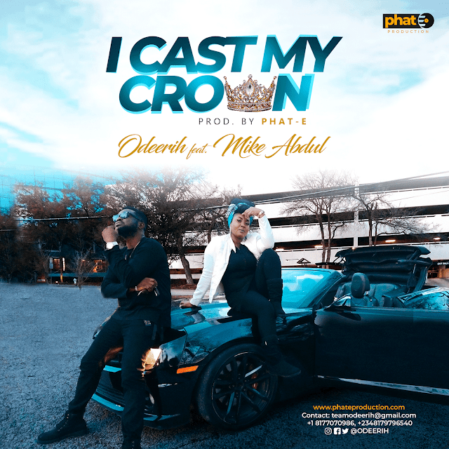 Odeerih Releases Praise Single - 'I Cast My Crown' Feat. Mike Abdul [+Official Music Video] || @odeerih @mikeabdulng