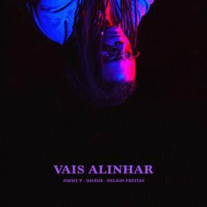 BAIXAR MP3     Jimmy P - Vais Alinhar (feat. Djodje & Nelson Freitas    2019