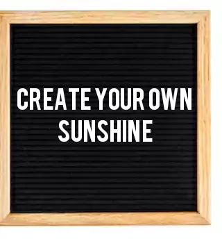 letter board quotes, create your own sunshine