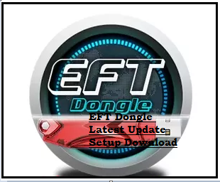 EFT-Dongle-Latest-Update-Setup-Download